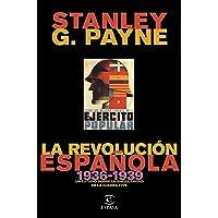 La revolución española (1936-1939): Un estudio sobre la singularidad de la Guerra Civil (F. COLECCION)