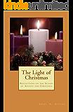 The Light of Christmas: Reflections on the Season of Advent and Christmas
