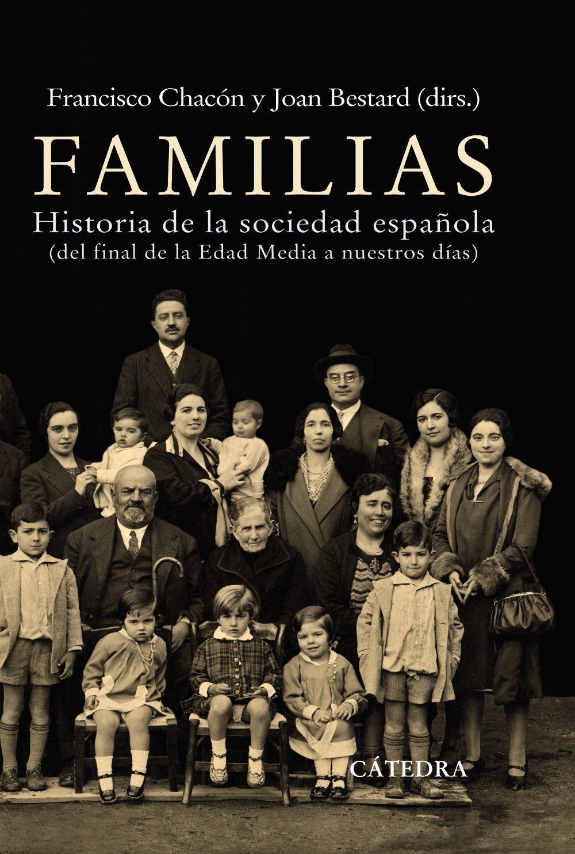 Familias: Historia de la sociedad española de final de la Edad ...