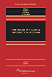 Copyright in a Global Information Economy (Aspen Casebook)