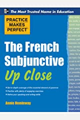 Practice Makes Perfect The French Subjunctive Up Close (Practice Makes Perfect Series) Kindle Edition
