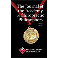 Journal of the Academy of Chiropractic Philosophers, Volume 4 (English Edition)