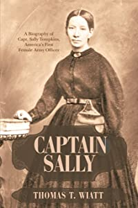 Sweepstakes: Captain Sally: A Biography of Capt. Sally Tompkins
