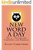 New Word A Day - Vol 4: Vocabulary Cartoons and Riddles (New Word A Day Vocabulary Cartoons) (English Edition)