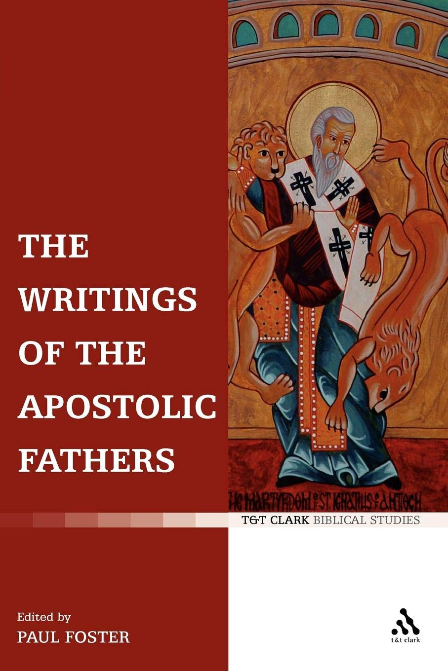 The Writings of the Apostolic Fathers (T&t Clark Biblical