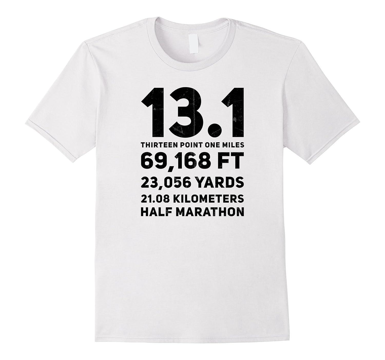 13.1 Half Marathon Running Humor Slogan Funny Saying Shirt-FL