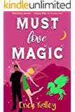 Must Love Magic: Paranormal Romantic Comedy (Magic & Mayhem Book 2)