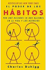 El poder de los hábitos: Por qué hacemos lo que hacemos en la vida y los negocios (Spanish Edition) Kindle Edition
