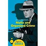 Mafia and Organized Crime: A Beginner's Guide (Beginner's Guides)