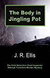 The Body in Jingling Pot: The First Detective Chief Inspector Oldroyd Yorkshire Murder Mystery