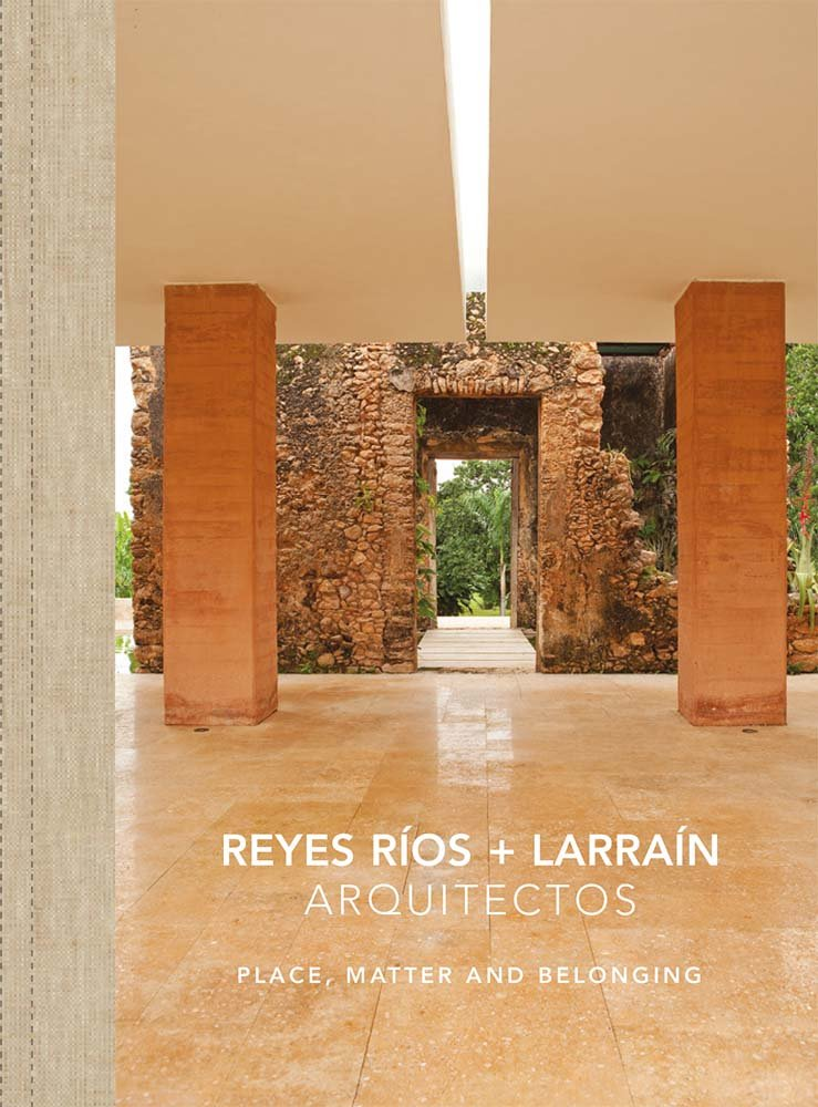 Reyes Ríos + Larraín: Place, Matter and Belonging