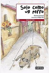 Solo como un perro / Lonely as a Dog (Leer Es Vivir) Paperback