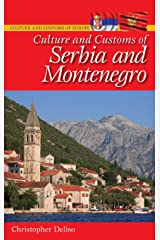 Culture and Customs of Serbia and Montenegro (Cultures and Customs of the World) Hardcover
