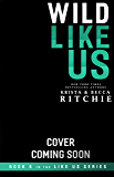Wild Like Us (Like Us Series: Billionaires & Bodyguards Book 8)