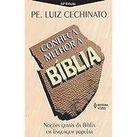 Conheça Melhor a Bíblia: Noções Gerais da Bíblia em Linguagem Popular