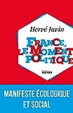 France, le moment politique : Manifeste écologique et social