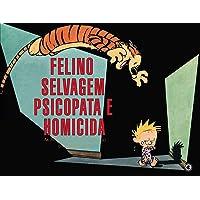 Calvin e Haroldo - Felino Selvagem Psicopata e Homicida - Volume - 10