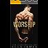 Worship (On My Knees Duet Book 1)