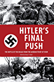 Hitler's Final Push: The Battle of the Bulge from the German Point of View