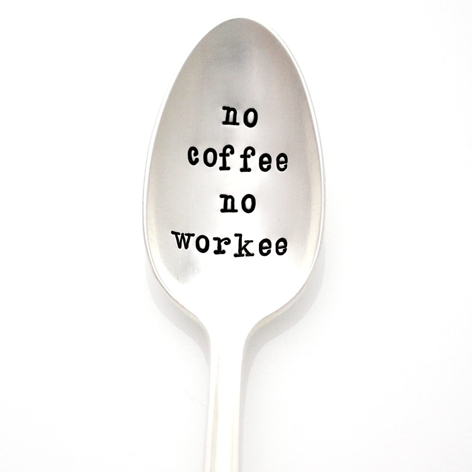No Coffee No Workee. Hand Stamped Vintage Coffee Spoon. Stamped Silverware by Milk & Honey Luxuries. Part of the Martha Stewart American Made Market.