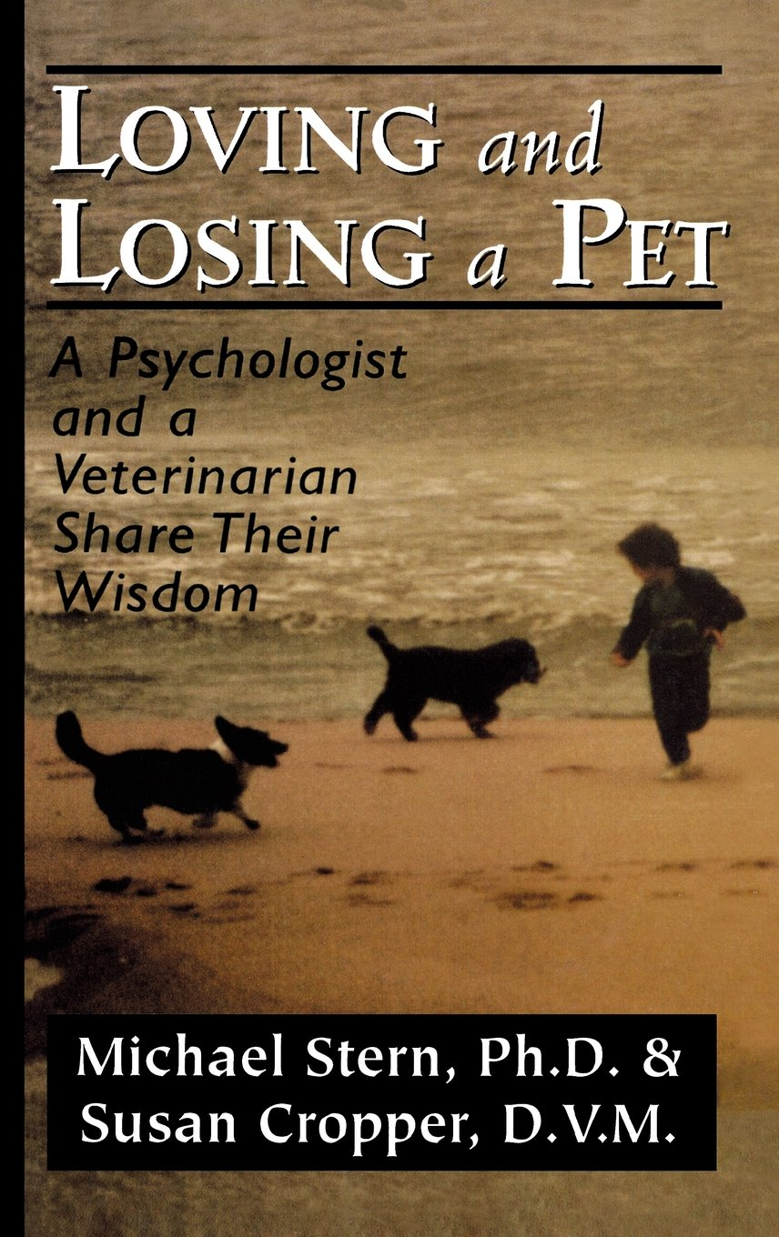 Loving and Losing a Pet: A Psychologist and a Veterinarian Share Their Wisdom