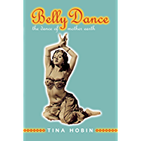 Belly Dance: The Dance of Mother Earth book cover