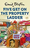 Five Get On the Property Ladder (Enid Blyton for Grown Ups)