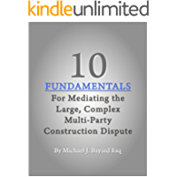 10 Fundamentals For Mediating The Large, Complex Multi-Party Construction Dispute