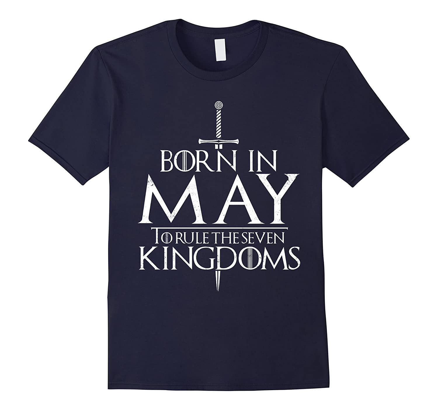 Born In May To Rule The Seven Kingdoms T-Shirt-Art