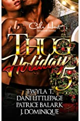 Thug Holiday 5: The Finale: An African American Romance Novel Kindle Edition