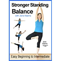 Improve Balance with Stronger Standing Yoga Balance: 7 Practices From Easy Balance...
