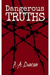 Dangerous Truths: Self-Inflicted Wounds Book Two Kindle Edition
