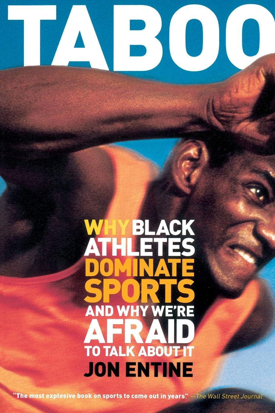 Taboo: Why Black Athletes Are Better and Why We'RE Afraid to Talk About It