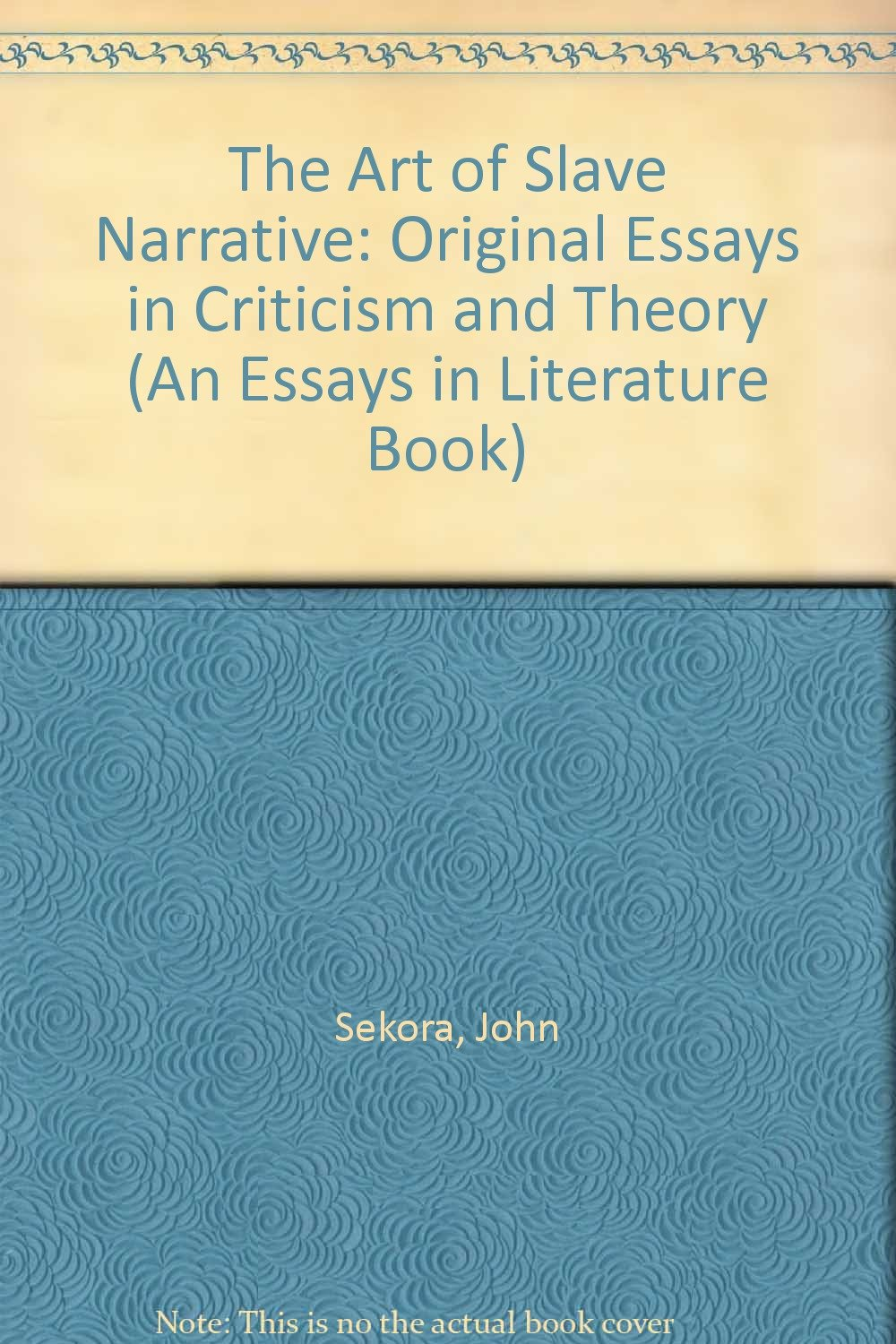 High School Essay Format Amazoncom The Art Of Slave Narrative Original Essays In Criticism And  Theory An Essays In Literature Book  John Sekora Books How To Write A Proposal Essay also High School Essay Sample Amazoncom The Art Of Slave Narrative Original Essays In Criticism  Wonder Of Science Essay