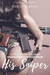 His Sniper: A Survivor's Submission Kindle Edition