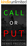 CALL or PUT: How I profit using Binary Options