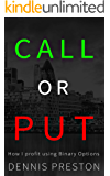 CALL or PUT: How I profit using Binary Options