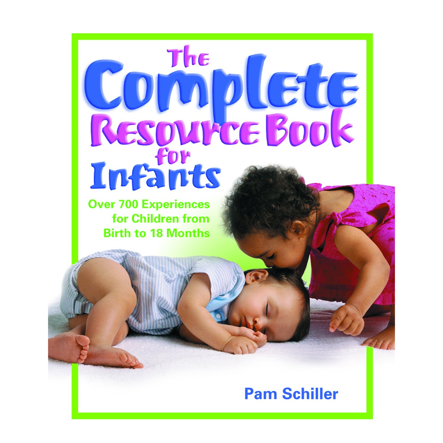 Download The Complete Resource Book for Infants: Over 700 Experiences for Children from Birth to 18 Months (Complete Resource Series) PDF