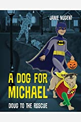 A Dog for Michael: Doug to the Rescue Paperback