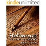 Hebrews: Discipleship Lessons (JesusWalk Bible Study Series)