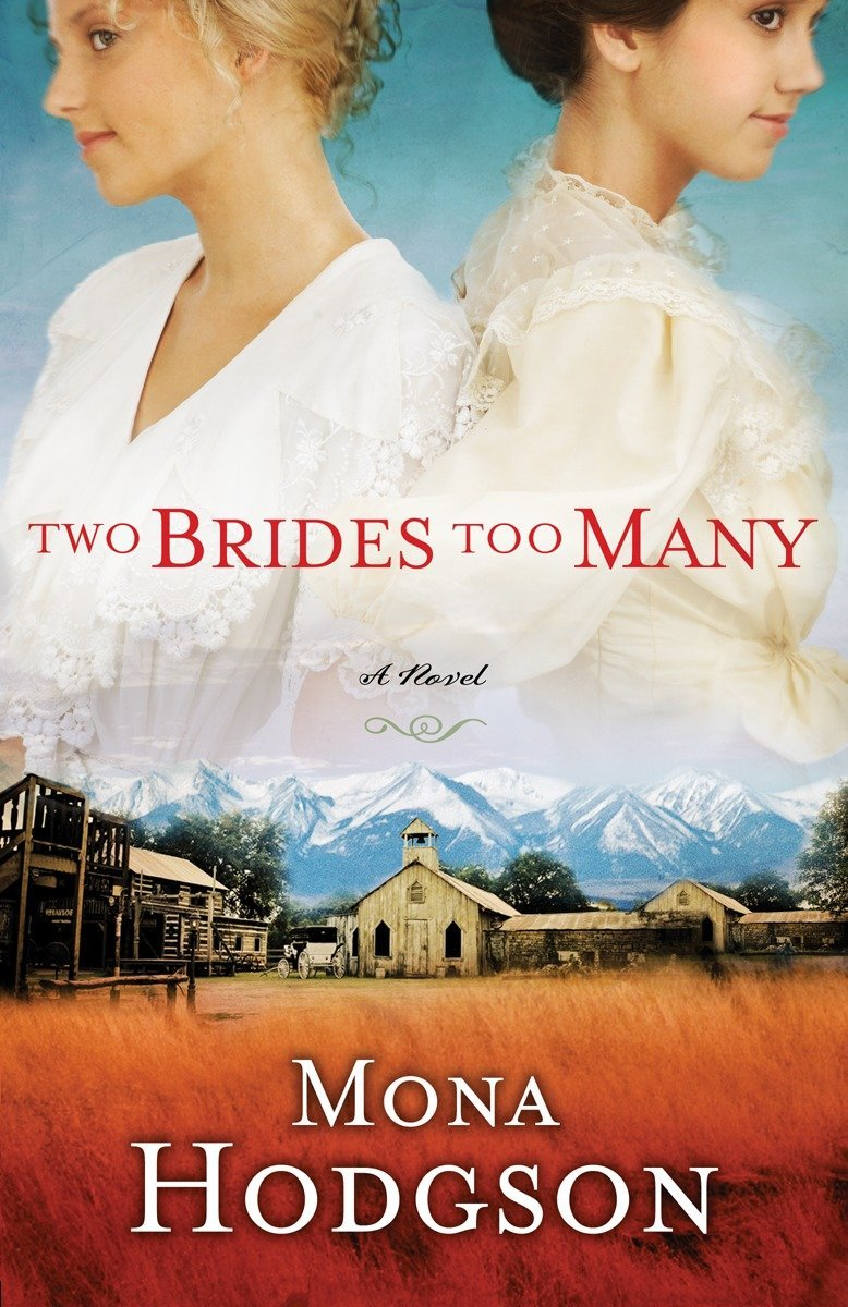 Two Brides Too Many: A Novel, The Sinclair Sisters of Cripple Creek Book 1 PDF