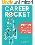 Career Rocket: 101 Tips to Launch Yourself to Success
