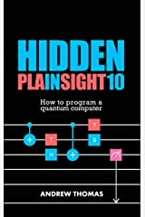 Hidden In Plain Sight 10: How To Program A Quantum Computer Kindle Edition