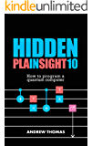 Hidden In Plain Sight 10: How To Program A Quantum Computer