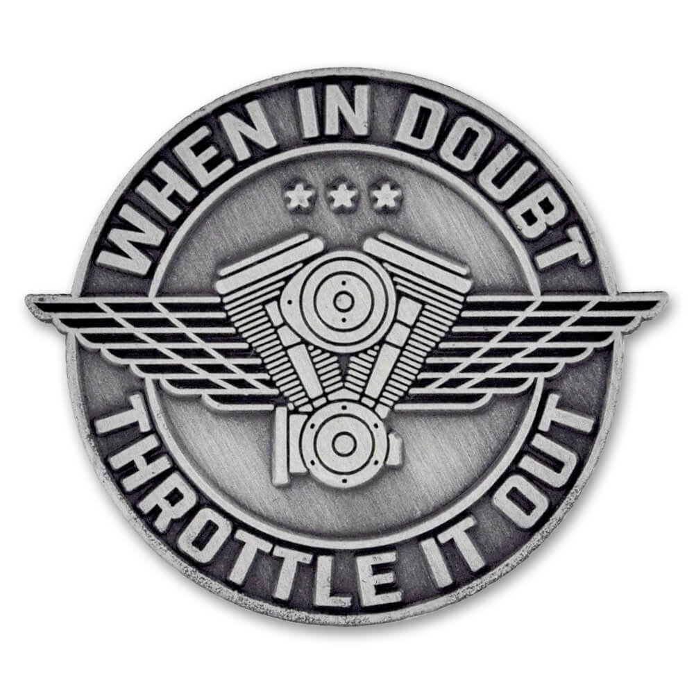 PinMart's Antique Silver When in Doubt Throttle It Out Biker Lapel Pin