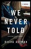 We Never Told: A Novel