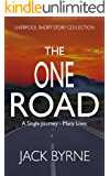 The One Road: A Single Journey - Many Lives (The Liverpool Mystery Series Prequel Book 0)