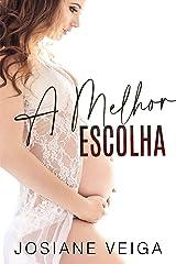 A MELHOR ESCOLHA (Irmãos Gatti Livro 1) eBook Kindle
