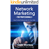 Network Marketing for Professionals: How to Get Professionals on Your Side