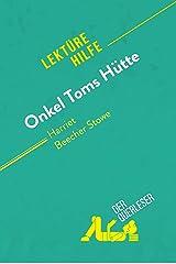 Onkel Toms Hütte von Harriet Beecher Stowe (Lektürehilfe): Detaillierte Zusammenfassung, Personenanalyse und Interpretation (German Edition) Kindle Edition
